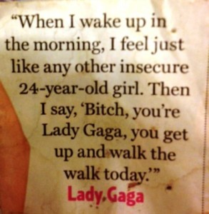 Inspiration lady gaga quote